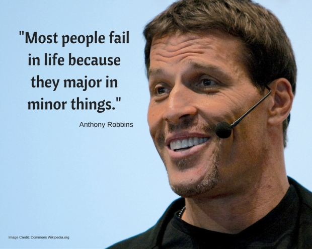 -Most people fail in life because they major in minor things.-