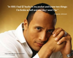 Dwayne Johnson from broke to Hollywood Stardom.