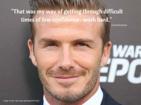 David Beckham had a fighting attitude to get him through his difficult times.